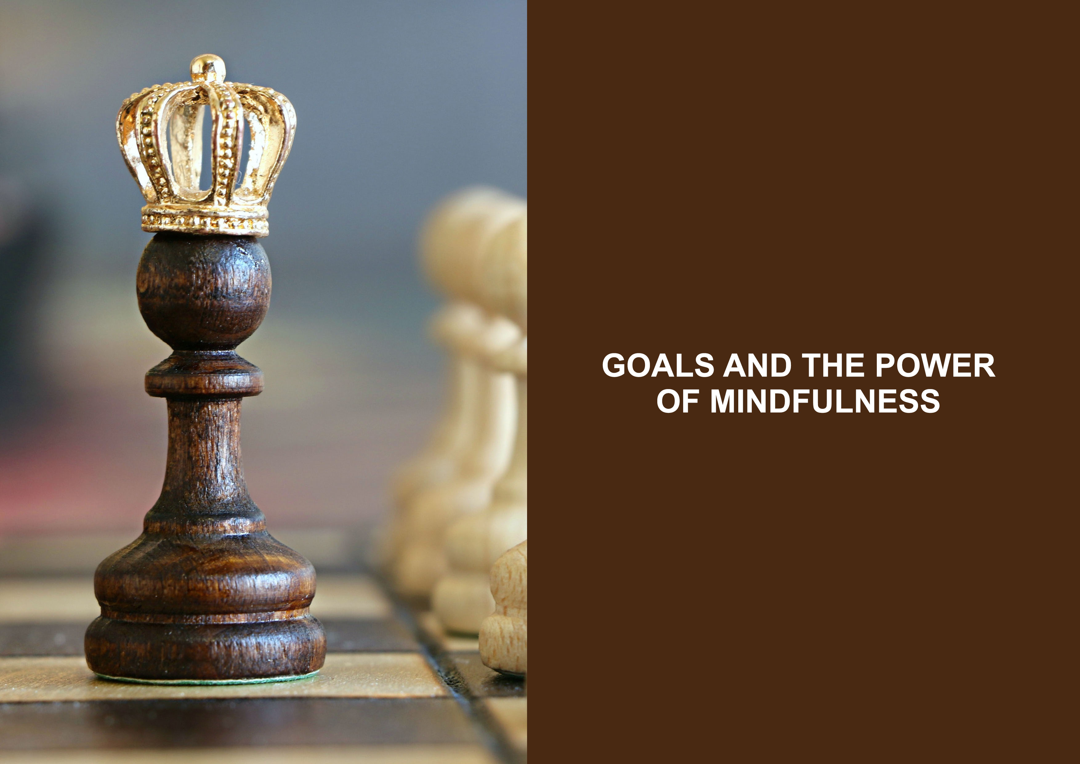 Goals And The Power Of Mindfulness