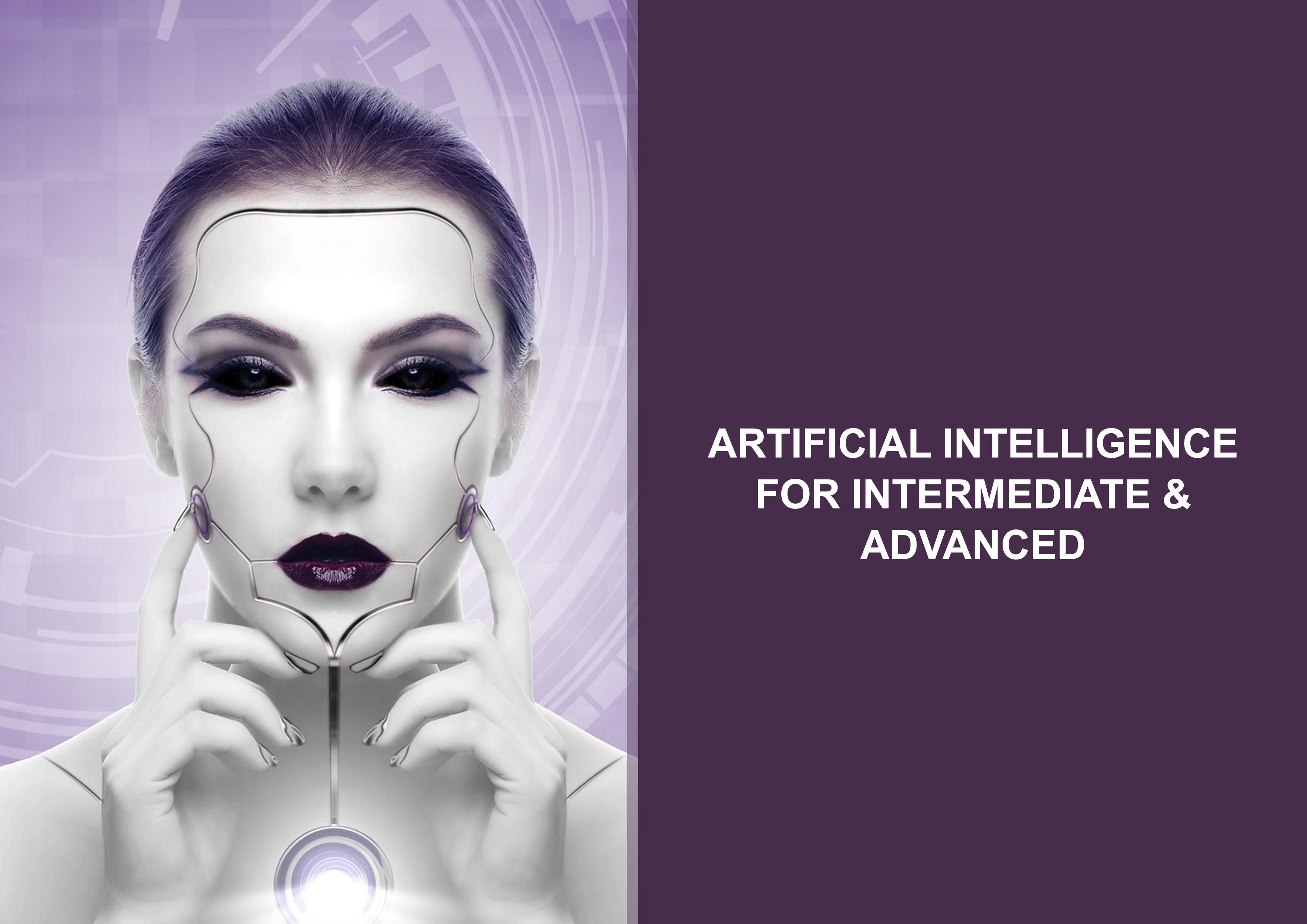 Artificial Intelligence - Intermediate & Advanced