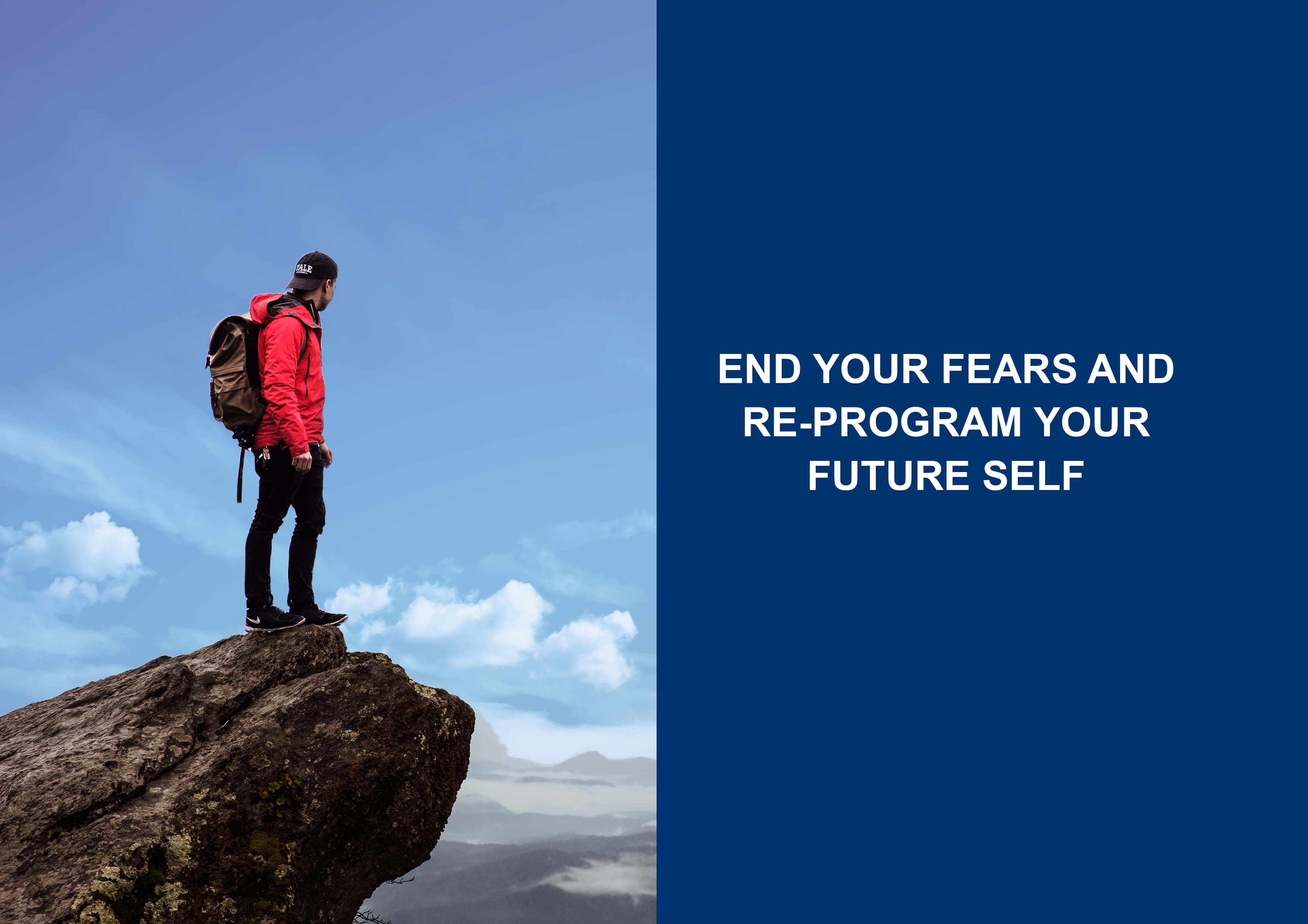 End Your Fear and Re-program Your Future Self