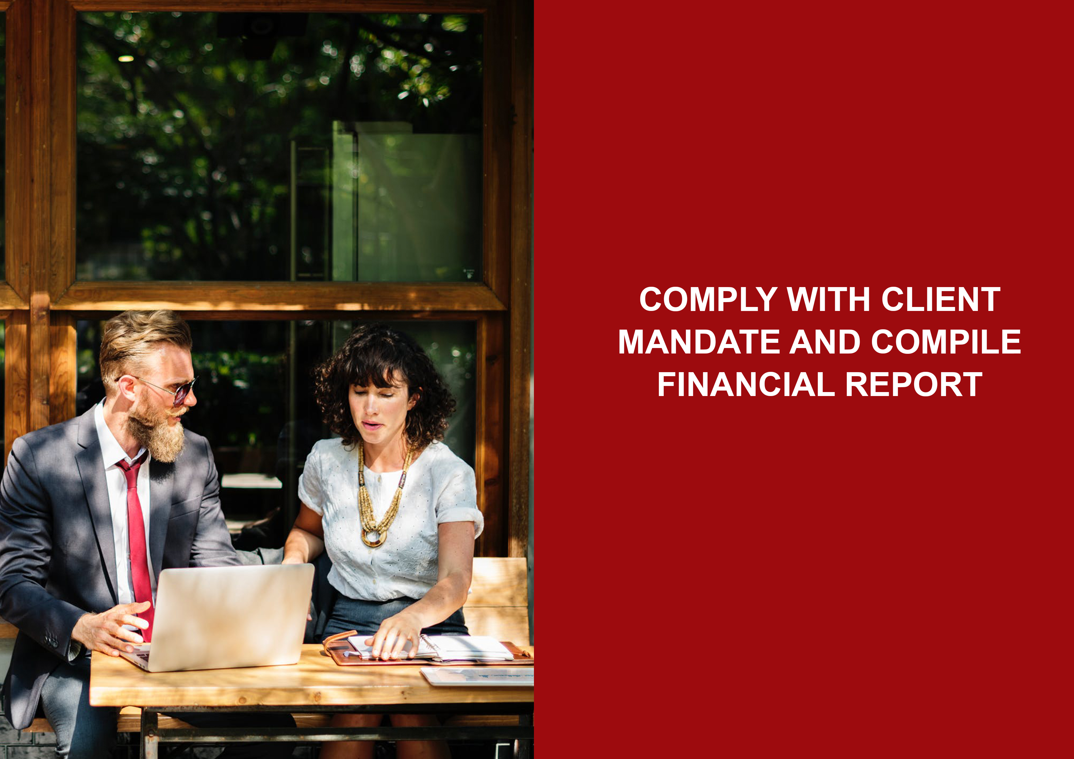 Comply with Client Mandate and Compile Financial Report