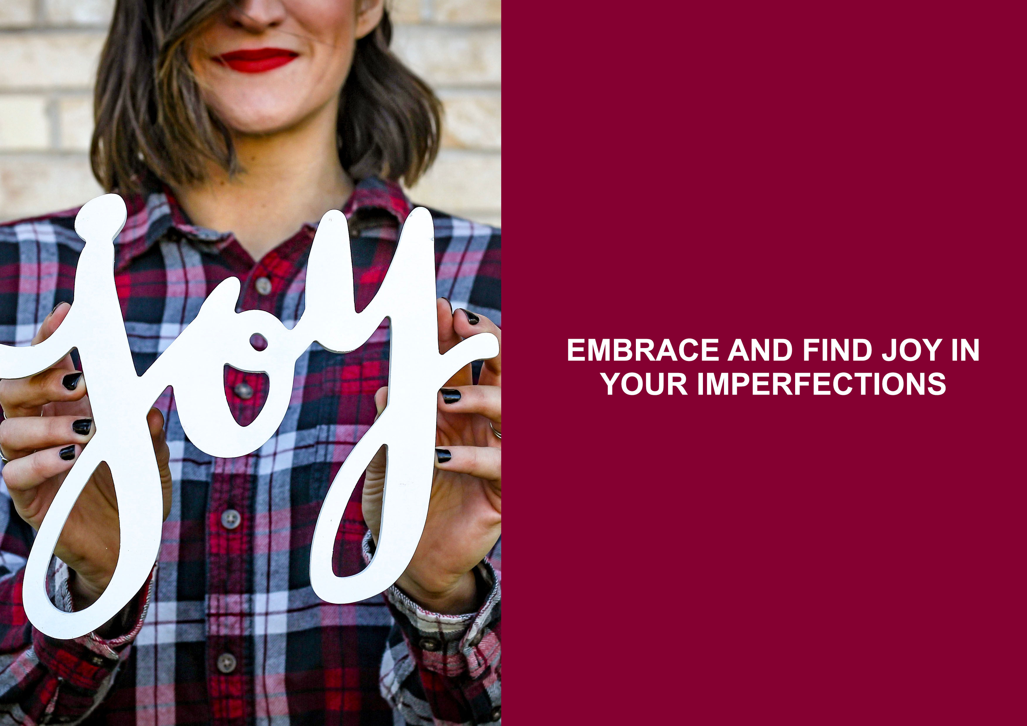 Embrace and Find Joy in Your Imperfections