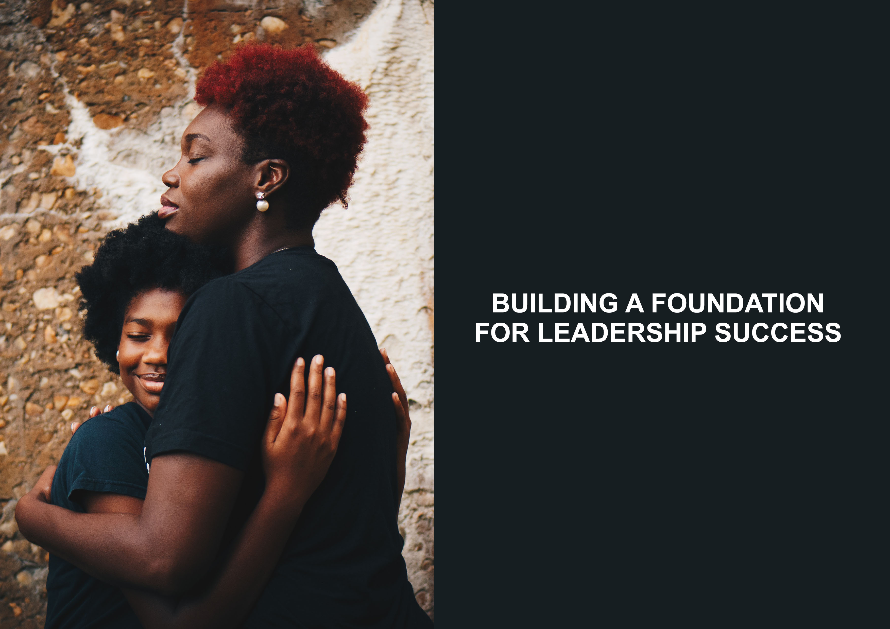 Building A Foundation For Leadership Success